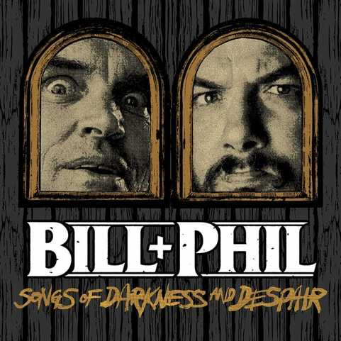 Bill + Phil, Songs of Darkness and Despair, Phil Anselmo, Bill